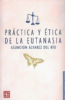 PRACTICA Y ETICA DE LA EUTANASIA