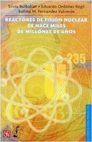 REACTORES DE FISION NUCLEAR DE HACE MILES DE MILLONES DE AÑOS