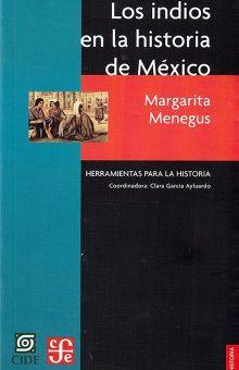 INDIOS EN LA HISTORIA DE MEXICO, LOS