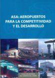ASA. AEROPUERTOS PARA LA COMPETITIVIDAD Y EL DESAROLLO