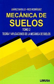 MECANICA DE SUELOS. TEORIA Y APLICACIONES DE LA MECANICA DE SUELOS / TOMO 2