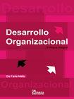 DESARROLLO ORGANIZACIONAL. ENFOQUE INTEGRAL