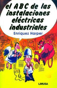 ABC DE LAS INSTALACIONES ELECTRICAS INDUSTRIALES, EL
