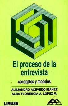 PROCESO DE LA ENTREVISTA, EL. CONCEPTOS Y MODELOS