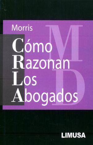 COMO RAZONAN LOS ABOGADOS / 2 ED.