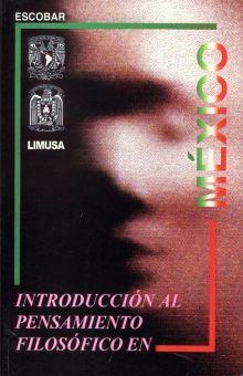 INTRODUCCION AL PENSAMIENTO FILOSOFICO EN MEXICO. BACHILLERATO
