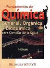 FUNDAMENTOS DE QUIMICA GENERAL ORGANICA Y BIOQUIMICA PARA CIENCIAS DE LA SALUD