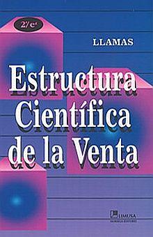 ESTRUCTURA CIENTIFICA DE LA VENTA / 2 ED.