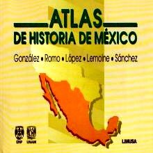ATLAS DE HISTORIA DE MEXICO. BACHILLERATO / 4 ED.