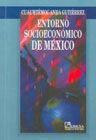 ENTORNO SOCIOECONOMICO DE MEXICO