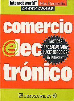COMERCIO ELECTRONICO TACTICAS PROBADAS PARA HACER NEGOCIOS EN INTERNET