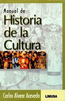 MANUAL DE HISTORIA DE LA CULTURA. BACHILLERATO