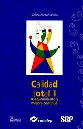 CALIDAD TOTAL II. ASEGURAMIENTO Y MEJORA CONTINUA CONALEP BACHILLERATO