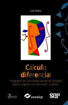 CALCULO DIFERENCIAL. PROGRAMA DE COMPLEMENTACION DE ESTUDIOS PARA EL INGRESO A LA EDUCACION SUPERIOR CONALEP BACHILLERATO