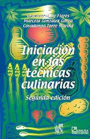 INICIACION EN LAS TECNICAS CULINARIAS / 2 ED.