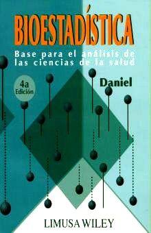 BIOESTADISTICA. BASE PARA EL ANALISIS DE LAS CIENCIAS DE LA SALUD / 4 ED.