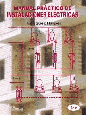 MANUAL PRACTICO DE INSTALACIONES ELECTRICAS / 2 ED.
