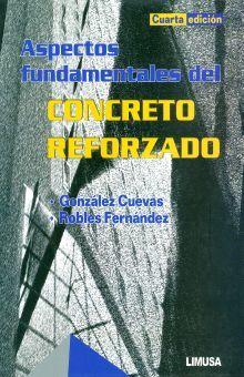 ASPECTOS FUNDAMENTALES DEL CONCRETO REFORZADO / 4 ED.