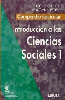 INTRODUCCION A LAS CIENCIAS SOCIALES 1. COMPENDIO FASCICULAR BACHILLERES BACHILLERATO / 2 ED.