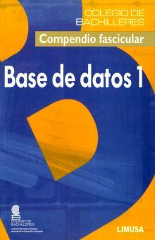 BASE DE DATOS 1. COMPENDIO FASCICULAR BACHILLERES BACHILLERATO