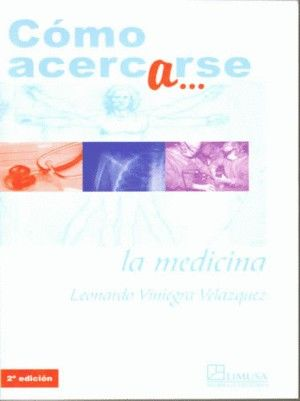 COMO ACERCARSE A LA MEDICINA / 2 ED.