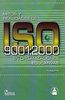 MITOS Y REALIDADES DE ISO 9001:2000 EN ORGANIZACIONES EDUCATIVAS