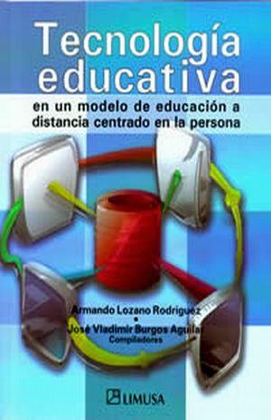 TECNOLOGIA EDUCATIVA EN UN MODELO DE EDUCACION A DISTANCIA CENTRADO EN LA PERSONA