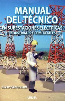 MANUAL DEL TECNICO EN SUBESTACIONES ELECTRICAS INDUSTRIALES Y COMERCIALES