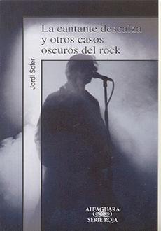 CANTANTE DESCALZA Y OTROS CASOS OSCUROS DEL ROCK, LA