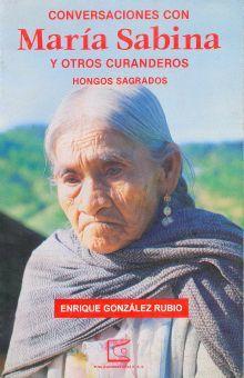 CONVERSACIONES CON MARIA SABINA Y OTROS CURANDEROS