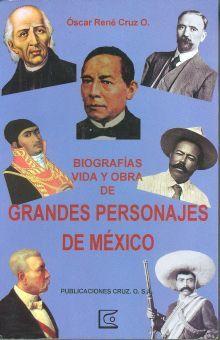 BIOGRAFIAS VIDA Y OBRA DE GRANDES PERSONAJES DE MEXICO