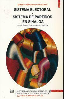 SISTEMA ELECTORAL Y SISTEMA DE PARTIDOS EN SINALOA