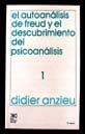 AUTOANALISIS DE FREUD Y EL DESCUBRIMIENTO DEL PSICONALISIS 1, EL