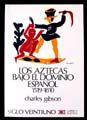 AZTECAS BAJO EL DOMINIO ESPAÑOL 1519-1810, LOS
