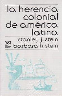 HERENCIA COLONIAL DE AMERICA LATINA, LA
