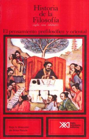 HISTORIA DE LA FILOSOFIA 1 EL PENSAMIENTO PREFILOSOFICO Y ORIENTAL