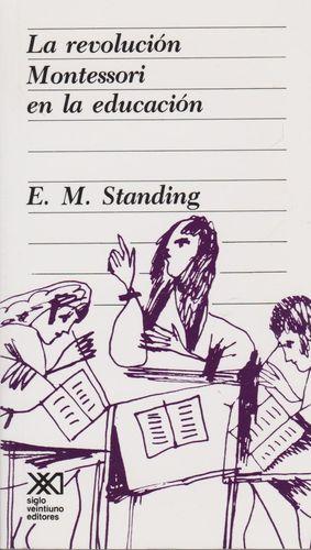 REVOLUCION MONTESSORI EN LA EDUCACION, LA