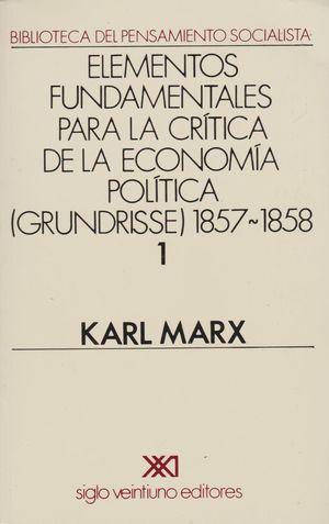 ELEMENTOS FUNDAMENTALES PARA LA CRITICA DE LA ECONOMIA POLITICA / VOL. 1