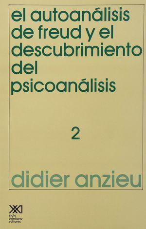 AUTOANALISIS DE FREUD Y EL DESCUBRIMIENTO DEL PSICONALISIS 2, EL