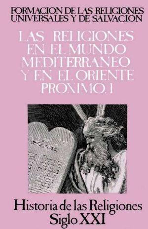 HISTORIA DE LAS RELIGIONES / VOL. 5 FORMACION DE RELIGIONES UNIVERSALES Y DE SALVACION EN MEDITERRANEO Y ORIENTE PROXIMO I