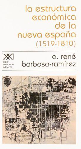 ESTRUCTURA ECONOMICA DE LA NUEVA ESPAÑA 1519-1810, LA