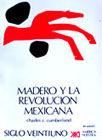 MADERO Y LA REVOLUCION MEXICANA