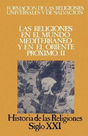 HISTORIA DE LAS RELIGIONES / VOL. 6 LAS RELIGIONES EN EL MUNDO MEDITERRANEO Y ORIENTE PROXIMO II