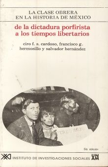 CLASE OBRERA EN LA HISTORIA DE MEXICO DE LA DICTADURA PORFIRISTA A LOS TIEMPOS LIBERTARIOS, LA / VOL. 3