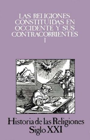 HISTORIA DE LAS RELIGIONES / VOL. 7 LAS RELIGIONES CONSTITUIDAS EN OCCIDENTE Y SUS CONTRACORRIENTES