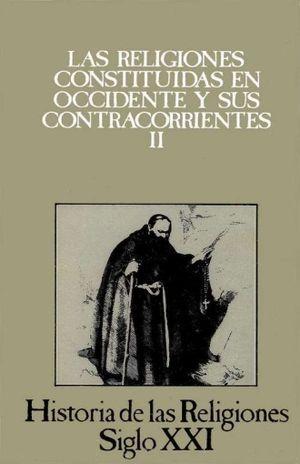 HISTORIA DE LAS RELIGIONES / VOL. 8 LAS RELIGIONES CONSTITUIDAS EN OCCIDENTE Y SUS CONTRACORRIENTES II