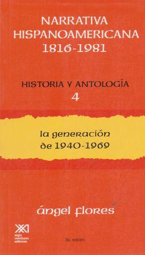 NARRATIVA HISPANOAMERICANA 1816-1981. HISTORIA Y ANTOLOGIA / VOL. 4 / 3 ED.