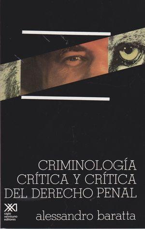 CRIMINOLOGIA CRITICA Y CRITICA DEL DERECHO PENAL