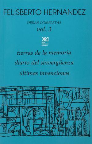 OBRAS COMPLETAS 3. TIERRAS DE LA MEMORIA / DIARIO DEL SINVERGUENZA / ULTIMAS INVENCIONES