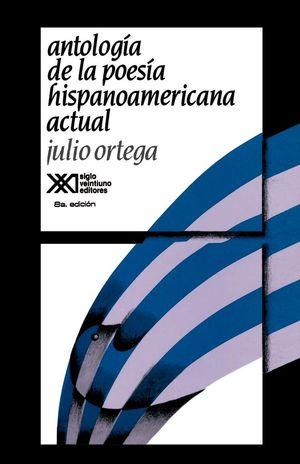 ANTOLOGIA DE LA POESIA HISPANOAMERICANA ACTUAL